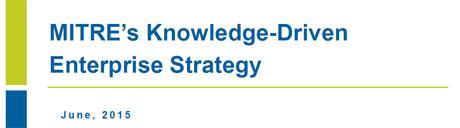 MITRE's Knowledge-Driven Enterprise Strategy