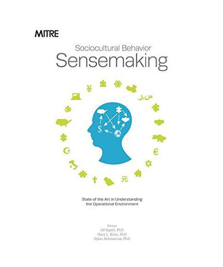 Recent MITRE publication, Sociocultural Behavior Sensemaking: State of the Art in Understanding the Operational Environment, Demonstrates Value of Collaborative Knowledge Management Practices