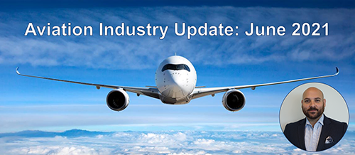 Aviation Industry Update with Bob and Michael: June 2021